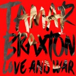 Tamar Braxton, Love And War: Album Review