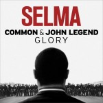 John Legend and Common's 'Glory' Evokes MLK and Ferguson